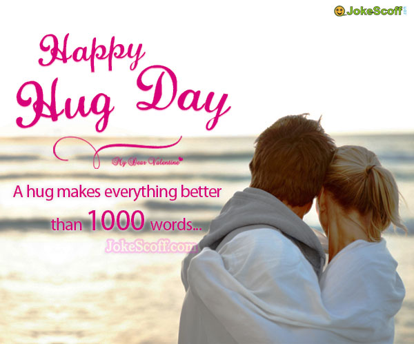 Happy Hug Day - Hug makes everything better than thousand words