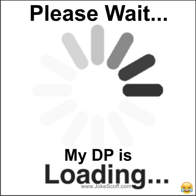 Very Funny Whatsapp DP - dp is loading